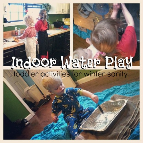 indoor water play toddler activities for winter sanity