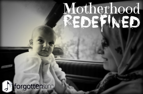 Motherhood Redefined - ForgottenSong