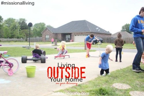Living OUSIDE Your Home on your driveway #missionalliving