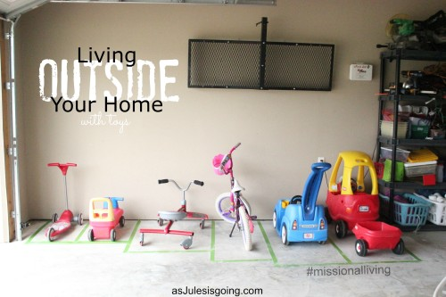 Living OUTSIDE You Home with toys #missionalliving