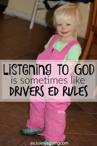 Listining to God is sometimes like Drivers Ed Rules